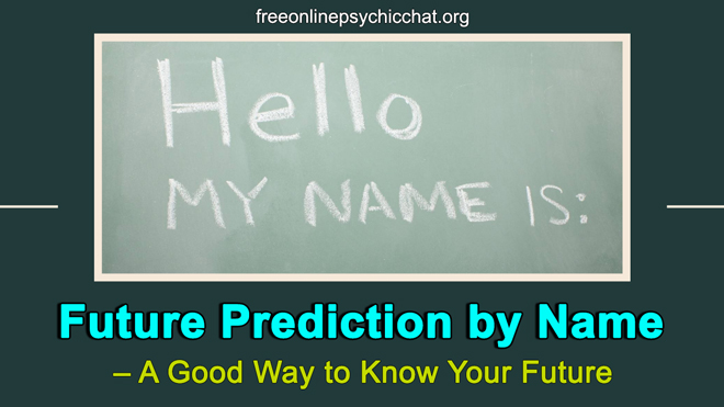 Future Prediction by Name – A Good Way to Know Your Future