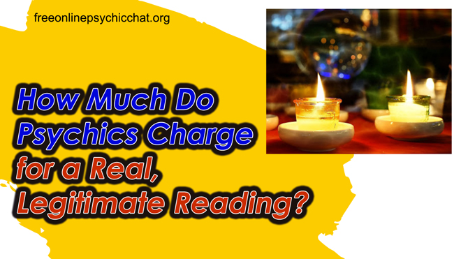 How Much Do Psychics Charge for a Real, Legitimate Reading?