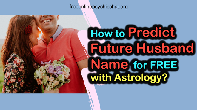How to Predict Future Husband Name for FREE with Astrology?