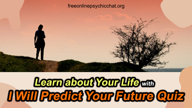 Learn about Your Life with I Will Predict Your Future Quiz
