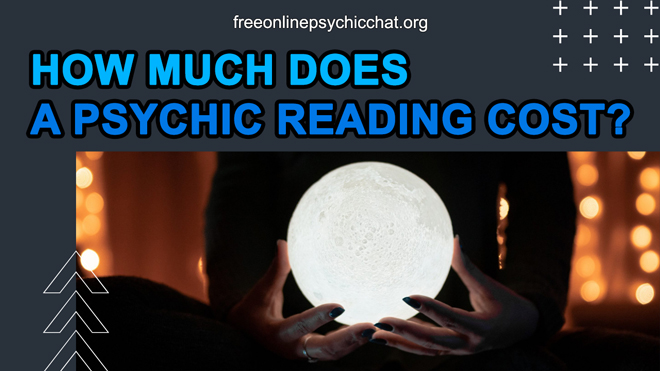 How Much Does a Psychic Reading Cost? What is the Average?