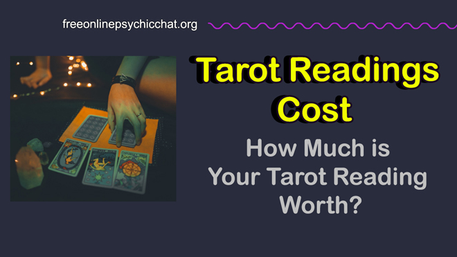 Tarot Readings Cost – How Much is Your Tarot Reading Worth?