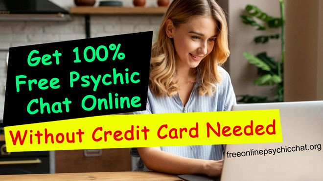 Get 100% Free Psychic Chat Online Without Credit Card Needed