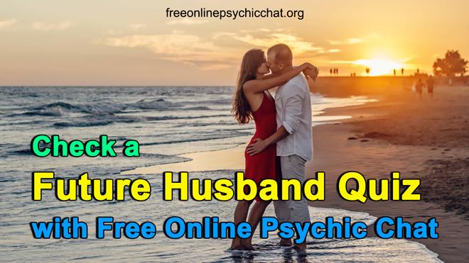 Check a Future Husband Quiz with Free Online Psychic Chat