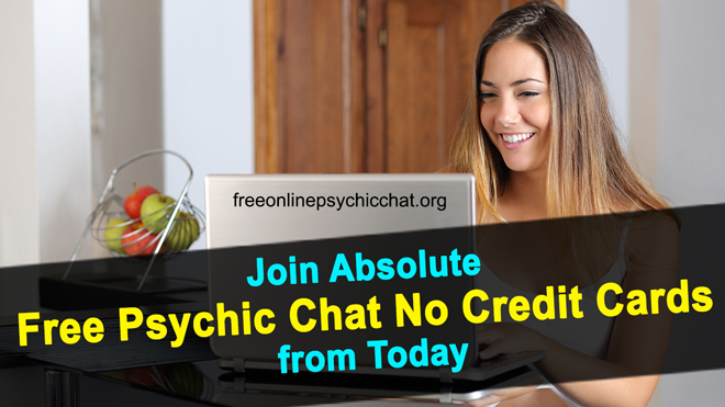 Join Absolute Free Psychic Chat No Credit Cards from Today