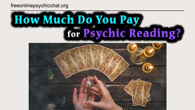 How Much Do You Pay For Psychic Reading?