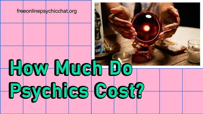 How Much Do Psychics Cost?