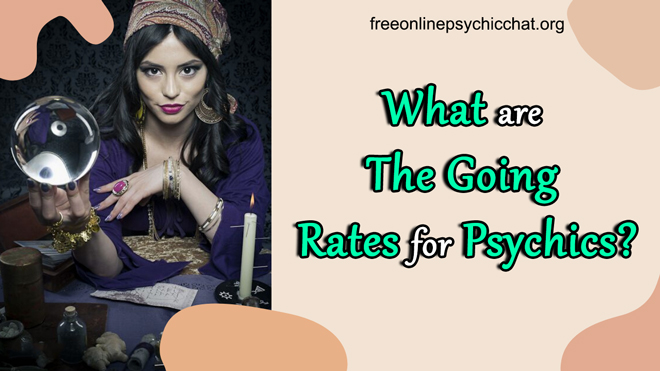 What Are The Going Rates For Psychics?